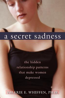 A Secret Sadness By Whiffen, Valerie E.